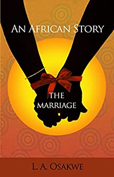 An African Story - THE MARRIAGE - Old King Cole Publishing